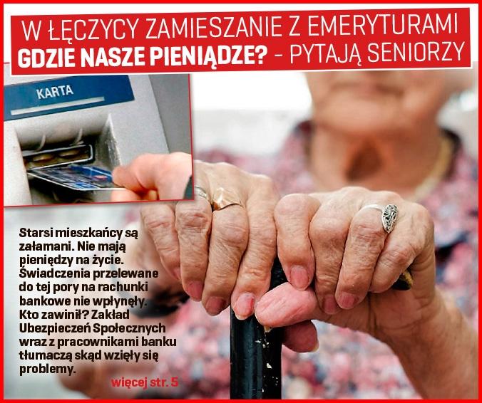 W Łęczycy zamieszanie z emeryturami Gdzie nasze pieniądze? - pytają seniorzy