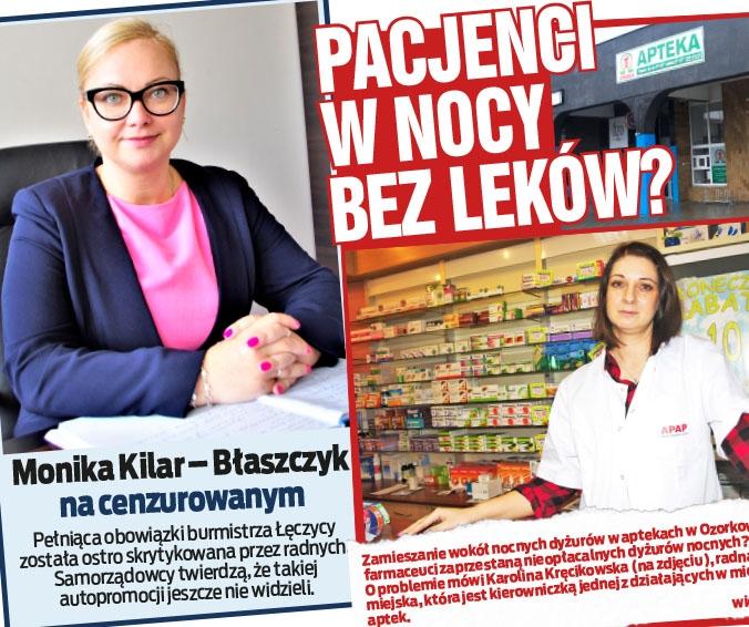 Pacjenci  w nocy  bez leków? oraz Monika Kilar – Błaszczyk na cenzurowanym
