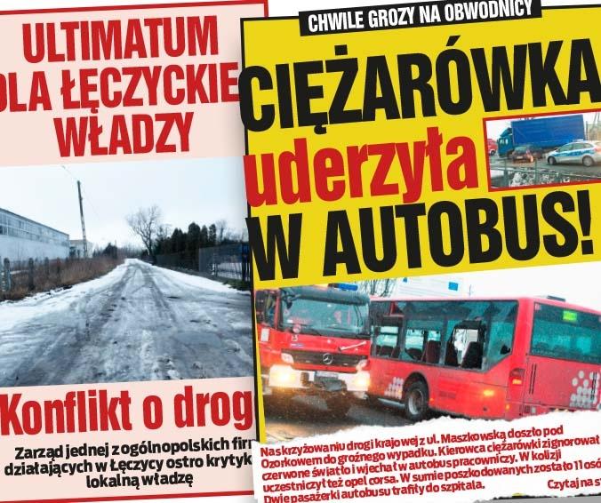 Chwile grozy na obwodnicy. Ciężarówka uderzyła  w autobus! oraz Ultimatum  dla łęczyckiej władzy. Konflikt o drogę.