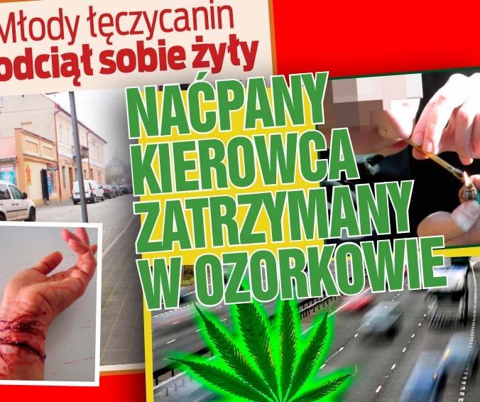 Naćpany kierowca zatrzymany w Ozorkowie oraz Młody łęczycanin podciął sobie żyły