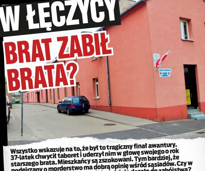 W Łęczycy brat zabił brata?