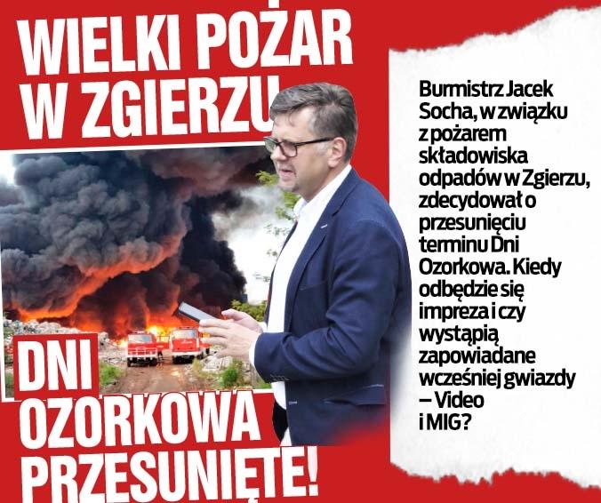 Wielki pożar w Zgierzu. Dni Ozorkowa przesunięte!