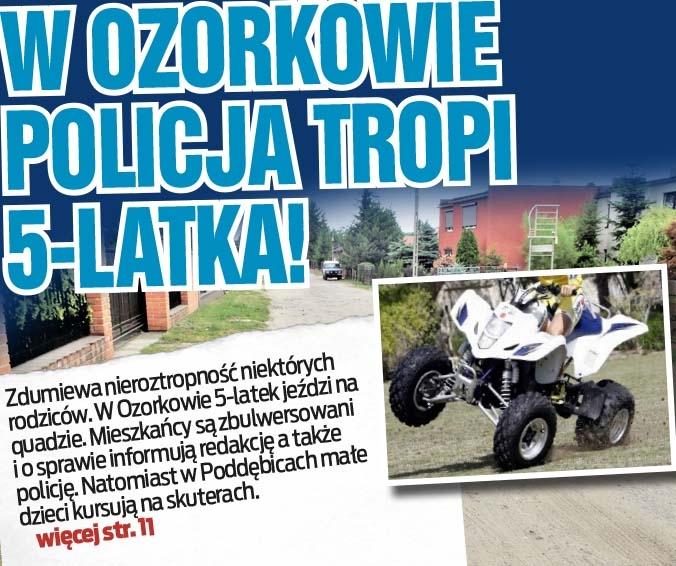 W OZORKOWIE POLICJA TROPI 5-LATKA!