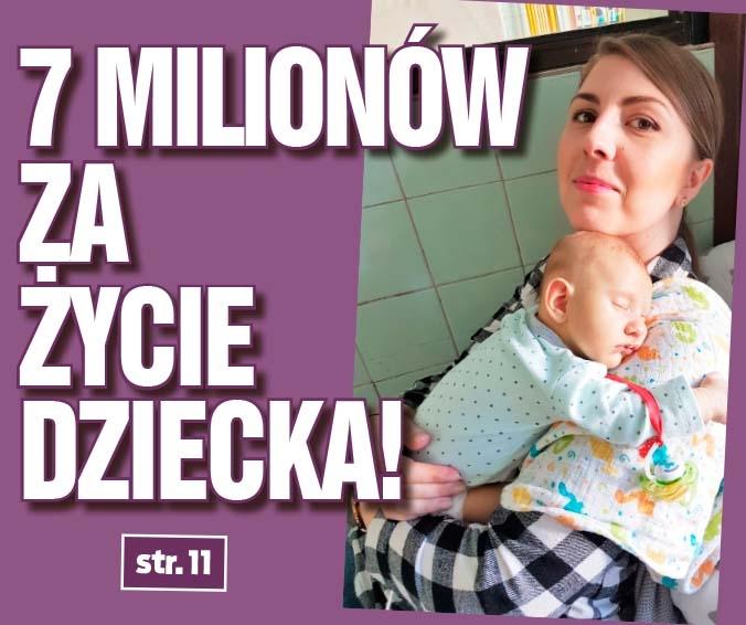 7 MILIONÓW ZA ŻYCIE DZIECKA