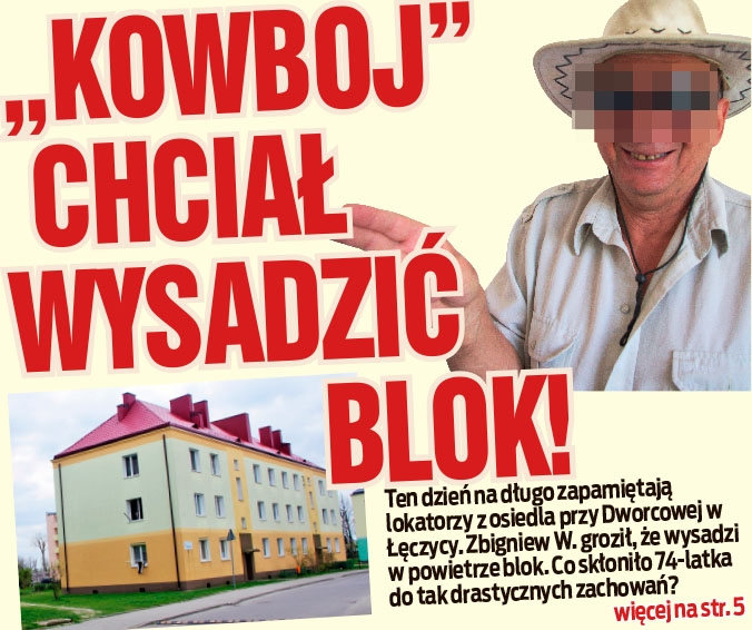 """""""KOWBOJ"""" CHCIAŁ WYSADZIĆ BLOK!"""