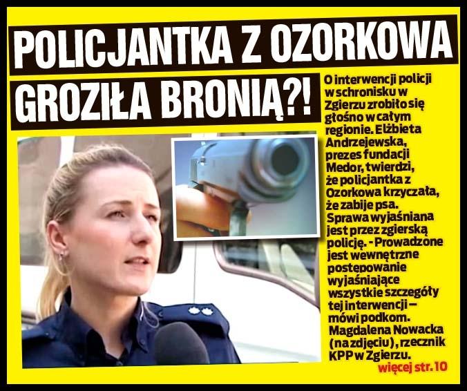 POLICJANTKA Z OZORKOWA GROZIŁA BRONIĄ?!